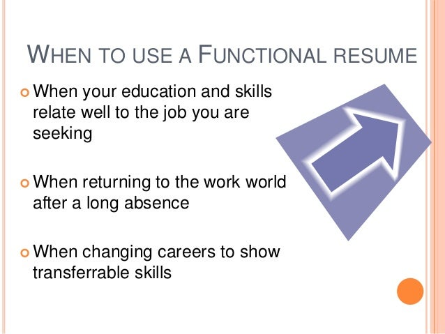 WHEN TO USE A FUNCTIONAL RESUME ...
