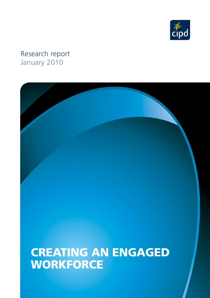 Research report January 2010        CREATING AN ENGAGED    WORKFORCE