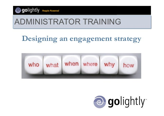 ADMINISTRATOR TRAINING Designing an engagement strategy