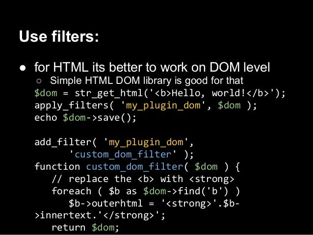 Use filters:● to modify WP Query// define initial set of query params$query_args = array(post_type => books,author => 3);$...