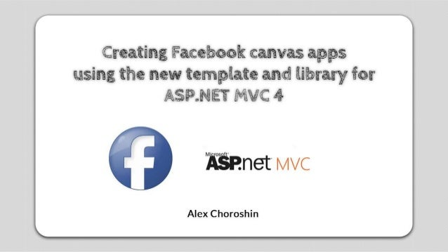 Creating Facebook Canvas Apps Using The New Template And Library For ASP.NET MVC 4