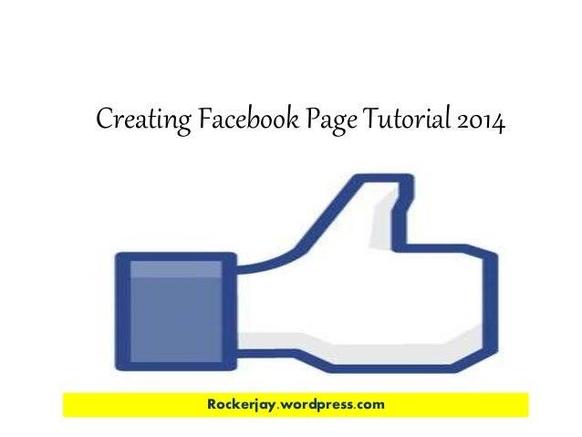 Creating Facebook Page Tutorial 2014  Rockerjay.wordpress.com
