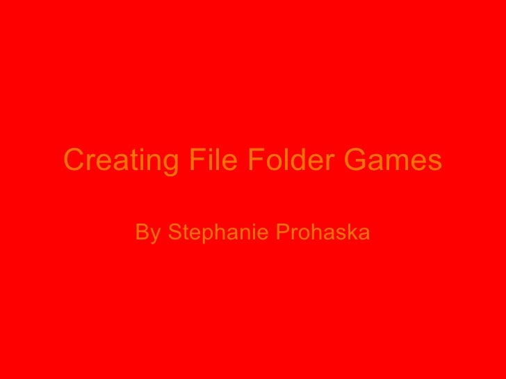 Creating File Folder Games By Stephanie Prohaska