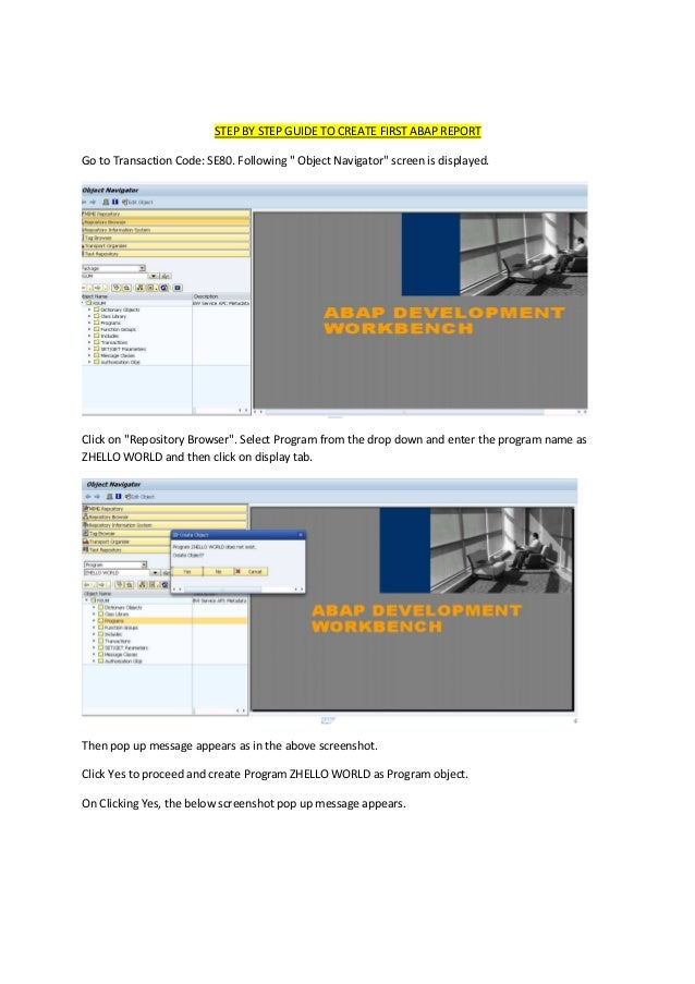 """STEP BY STEP GUIDE TO CREATE FIRST ABAP REPORT Go to Transaction Code: SE80. Following """" Object Navigator"""" screen is displ..."""