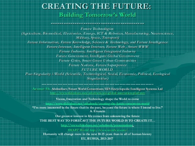 CREATING THE FUTURE:CREATING THE FUTURE: Building Tomorrow's WorldBuilding Tomorrow's World ------------------------------...