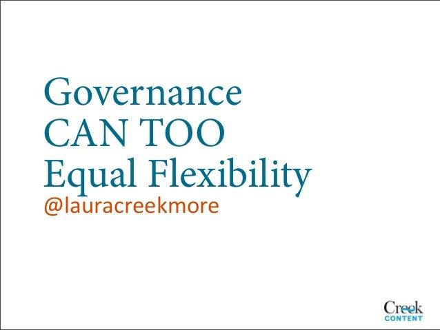 GovernanceCAN TOOEqual Flexibility@lauracreekmore
