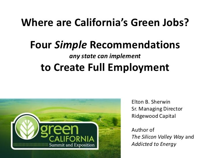Where are California's Green Jobs? Four Simple Recommendations         any state can implement    to Create Full Employmen...
