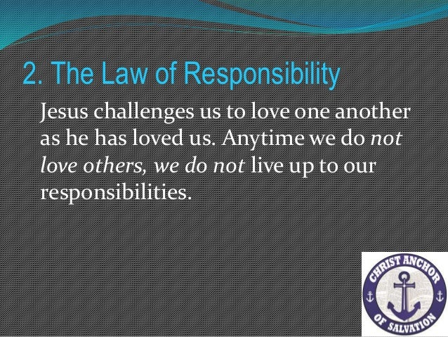 2. The Law of Responsibility In a marriage this means that we have to distinguish between our responsibility to our spouse...