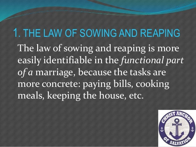 1. THE LAW OF SOWING AND REAPING By setting appropriate boundaries – which ranges from mentioning how much this behaviour ...