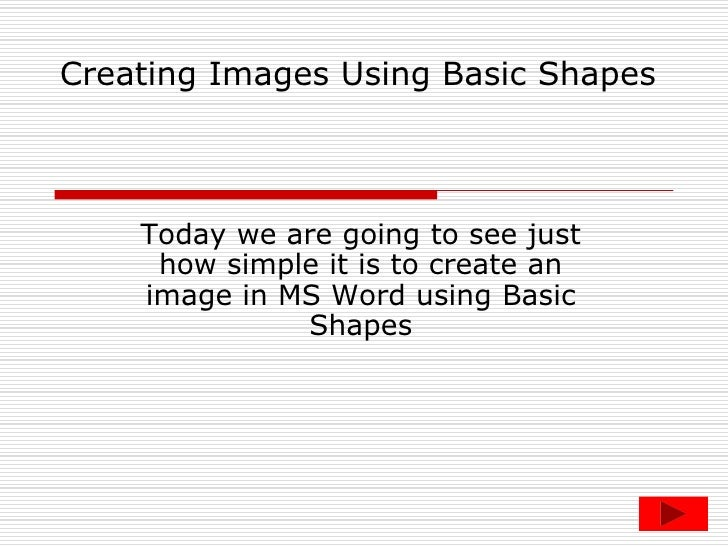 Creating Images Using Basic Shapes<br />Today we are going to see just how simple it is to create an image in MS Word usin...