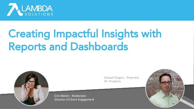 Erin Melvin - Moderator Director of Client Engagement Stewart Rogers - Presenter VP, Products Creating Impactful Insights ...
