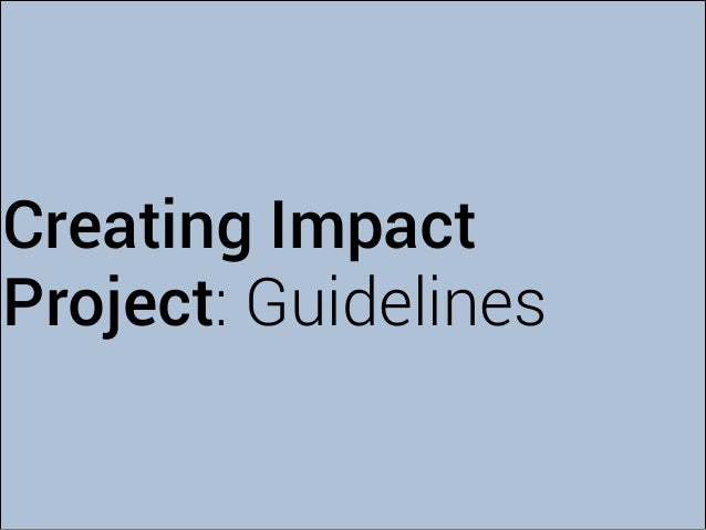 Creating Impact Project: Guidelines