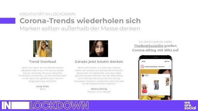 KREATIVITÄT IM LOCKDOWN Corona-Trends wiederholen sich Marken sollten außerhalb der Masse denken Trend Overload Jeder hat ...