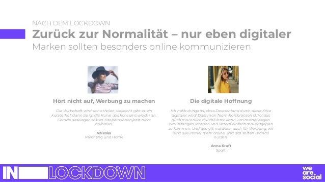 NACH DEM LOCKDOWN Zurück zur Normalität – nur eben digitaler Marken sollten besonders online kommunizieren Hört nicht auf,...