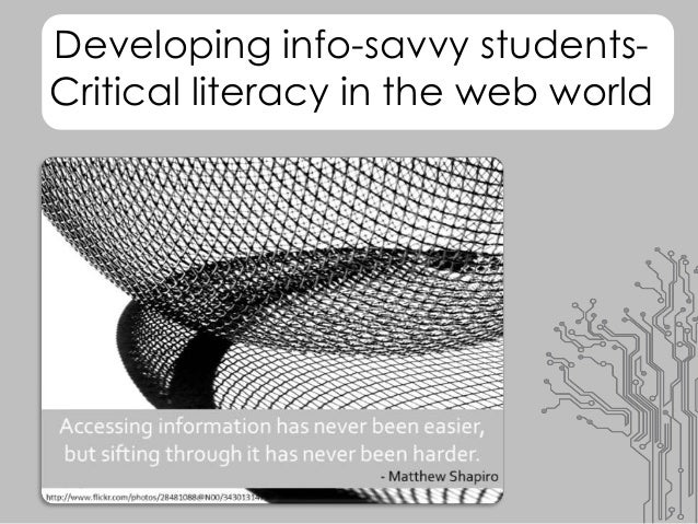 Developing info-savvy students- Critical literacy in the web world