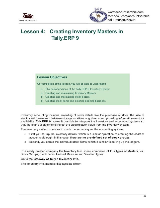 63Lesson 4: Creating Inventory Masters inTally.ERP 9Inventory accounting includes recording of stock details like the purc...