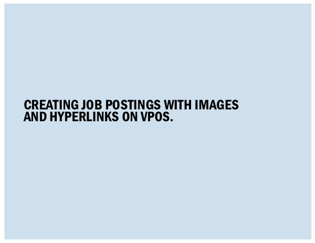 Creating job postings with imagesand hyperlinks on vpos.