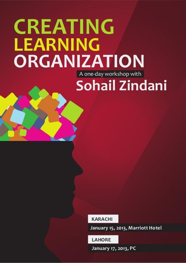 CREATINGLEARNINGORGANIZATION      A one-day workshop with     Sohail Zindani          KARACHI          January 15, 2013, M...