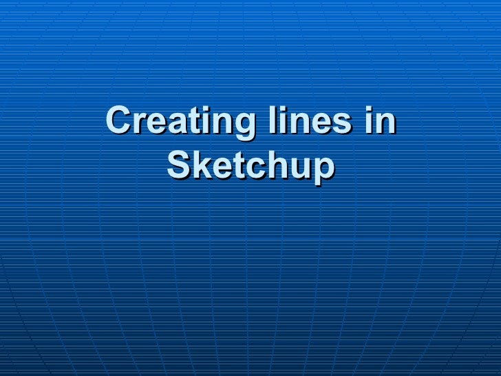 Creating lines in Sketchup
