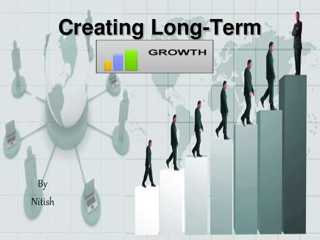 creating long term growth markety