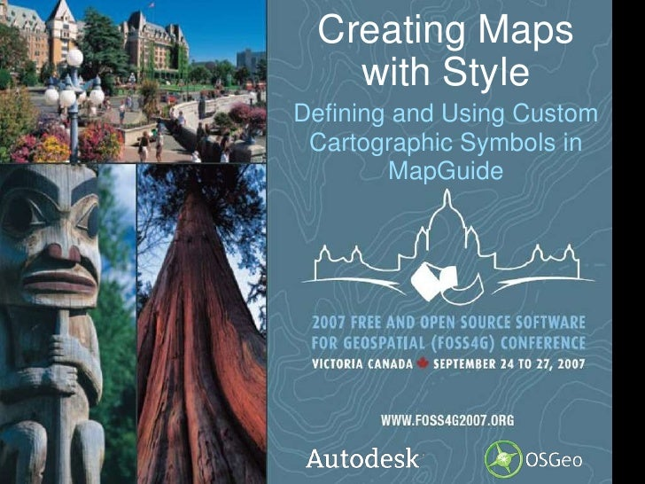 Creating Maps with Style<br />Defining and Using Custom Cartographic Symbols in MapGuide<br />