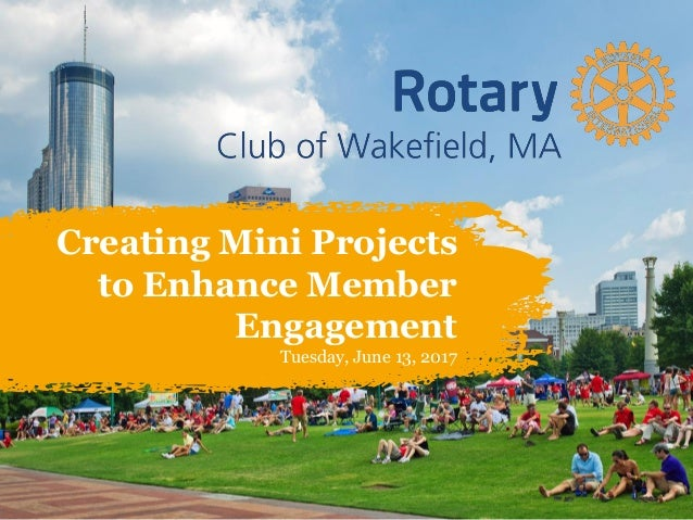 Creating Mini Projects to Enhance Member Engagement Tuesday, June 13, 2017