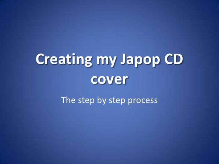 Creating my Japop CD cover<br />The step by step process<br />