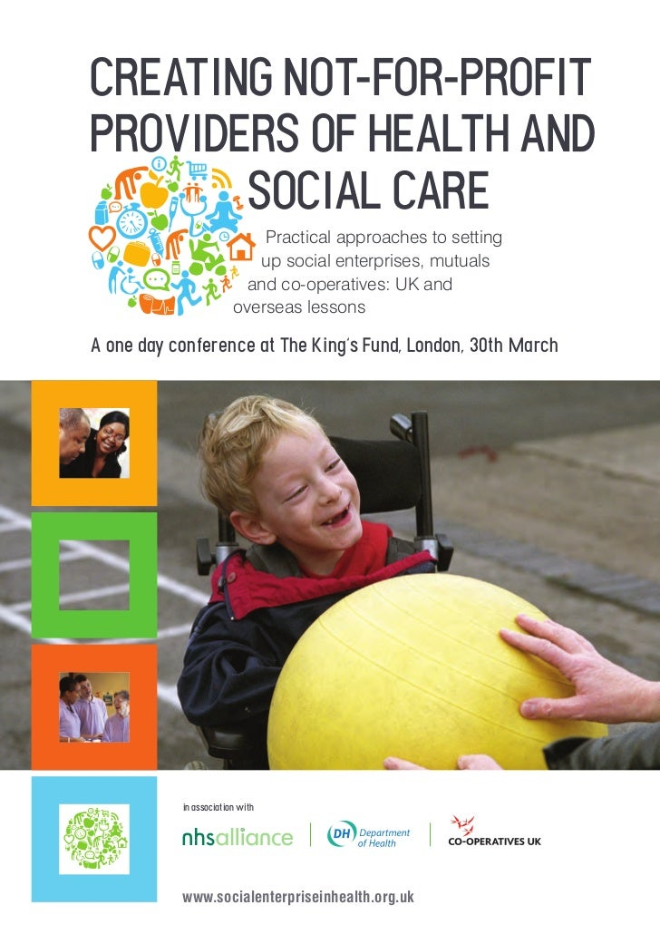 CREATING NOT-FOR-PROFITPROVIDERS OF HEALTH AND       SOCIAL CARE                            Practical approaches to settin...
