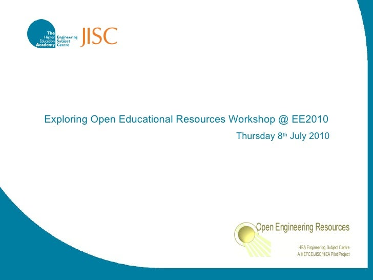 Exploring Open Educational Resources Workshop @ EE2010 Thursday 8 th  July 2010