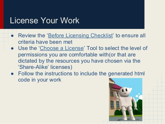 License Your Work● Review the 'Before Licensing Checklist' to ensure allcriteria have been met● Use the 'Choose a License'...