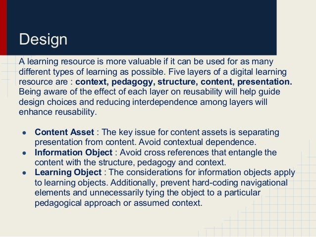 DesignA learning resource is more valuable if it can be used for as manydifferent types of learning as possible. Five laye...