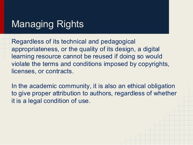 Managing RightsRegardless of its technical and pedagogicalappropriateness, or the quality of its design, a digitallearning...