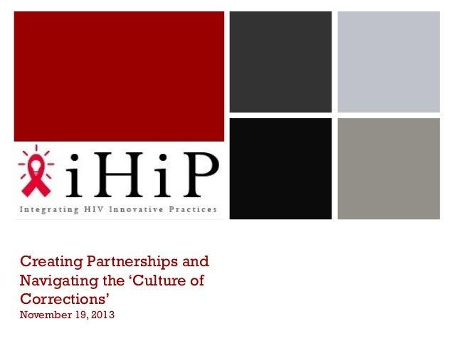 Creating Partnerships and Navigating the 'Culture of Corrections' November 19, 2013