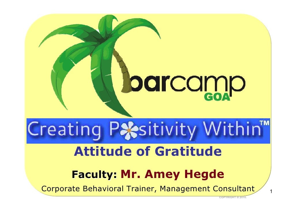Attitude of Gratitude       Faculty: Mr. Amey HegdeCorporate Behavioral Trainer, Management Consultant           1        ...