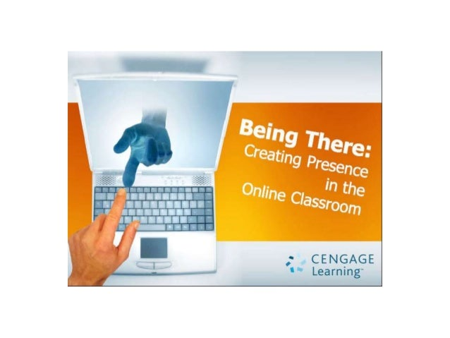 Cengage Learning Webinar, Math Technology, Being There: Creating Presence in the Online Mathematics Classroom