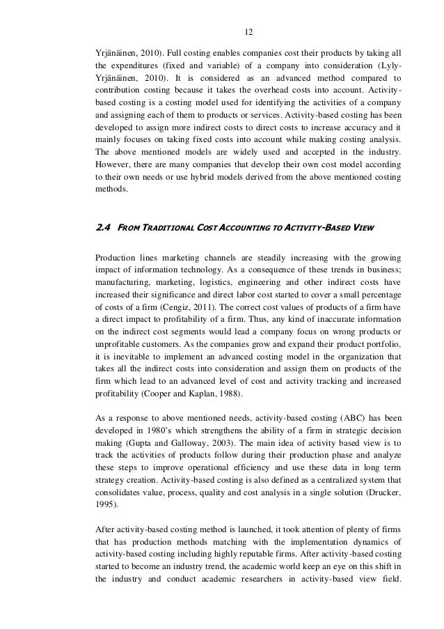 a better understanding of the concept and application of activity based costing Use activity costs prior to abc and consider how the activities are sequenced in  time  a better understanding of their cost structure and master the abc/abm  design  management accounting: concepts, techniques & controversial  issues.