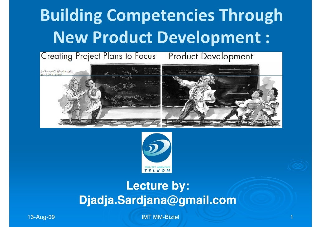 Building Competencies Through      New Product Development :                         Lecture by:                          ...
