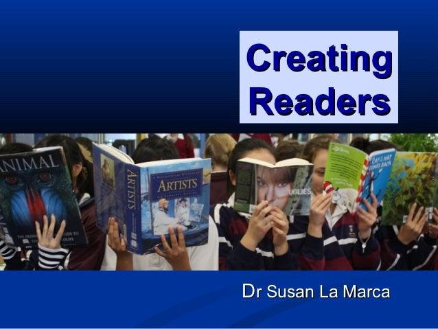 CreatingReadersDr Susan La Marca