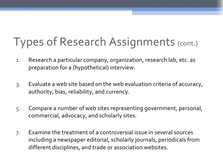 Types of Research Assignments (cont.)1.   Research a particular company, organization, research lab, etc. as     preparati...