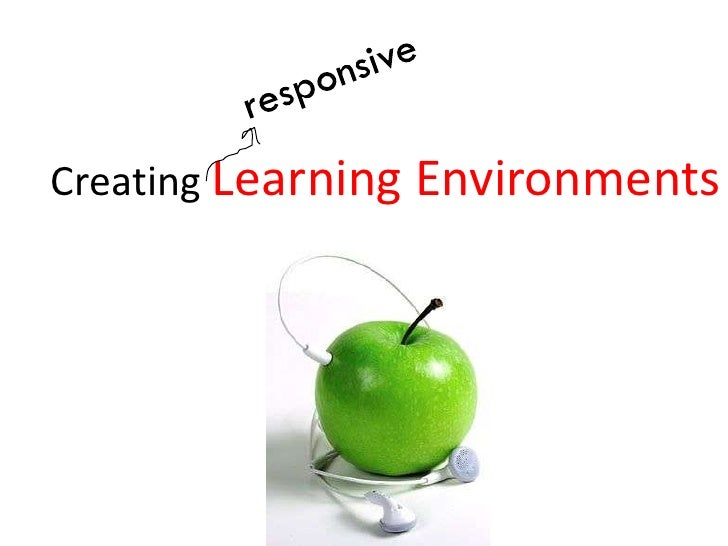 creating responsive learning environments