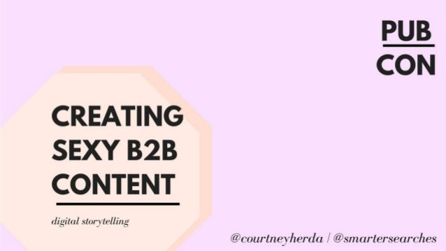 How to Create Sexy B2B Content Marketing Pieces
