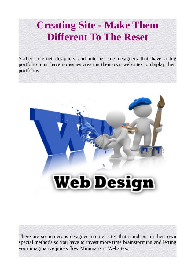 Creating Site - Make Them  Different To The Reset  Skilled internet designers and internet site designers that have a big ...