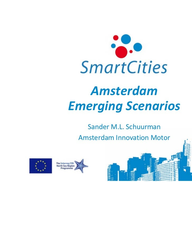 AmsterdamEmerging Scenarios   Sander M.L. Schuurman Amsterdam Innovation Motor