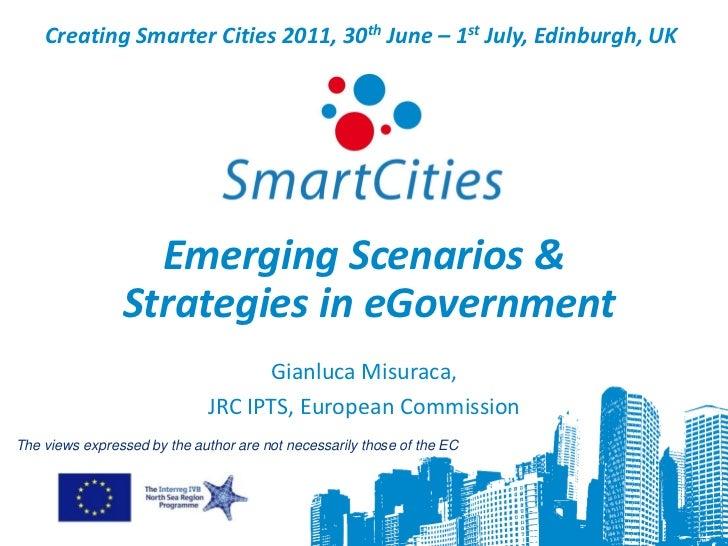 Creating Smarter Cities 2011, 30th June – 1st July, Edinburgh, UK                  Emerging Scenarios &                Str...