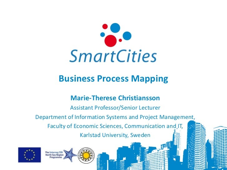 Business Process Mapping            Marie-Therese Christiansson             Assistant Professor/Senior LecturerDepartment ...