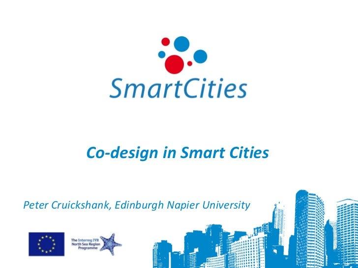 Co-design in Smart CitiesPeter Cruickshank, Edinburgh Napier University