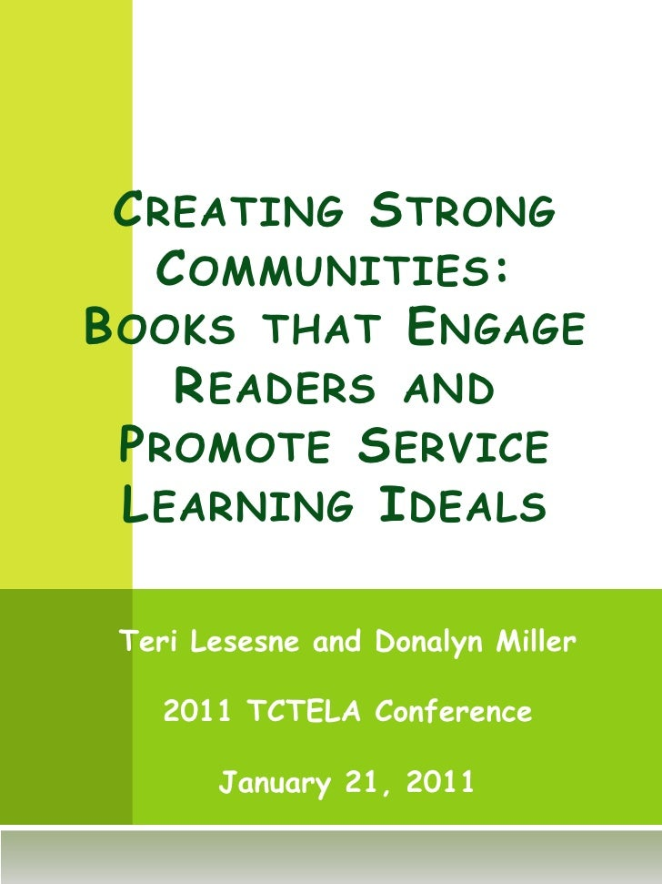Creating Strong Communities: Books that Engage Readers and Promote Service Learning Ideals<br />Teri Lesesne and Donalyn M...