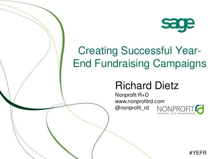 Creating Successful Year-End Fundraising Campaigns        Richard Dietz        Nonprofit R+D        www.nonprofitrd.com   ...