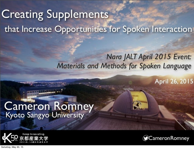 CameronRomney Creating Supplements that Increase Opportunities for Spoken Interaction Kyoto Sangyo University Cameron Romn...