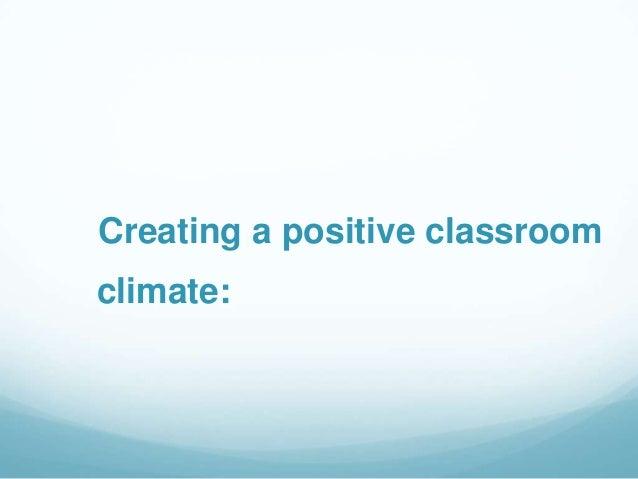 Creating a positive classroomclimate: